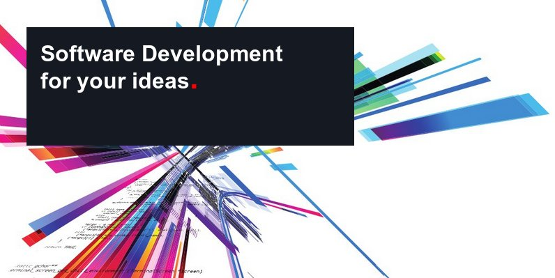 Software development for your ideas